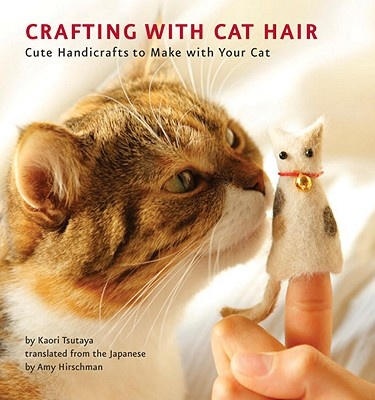 DIY book - Crafting with Cat Hair - Cute Handicrafts to Make with Your Cat