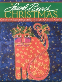 Laurel Burch Christmas Quilts and Crafts